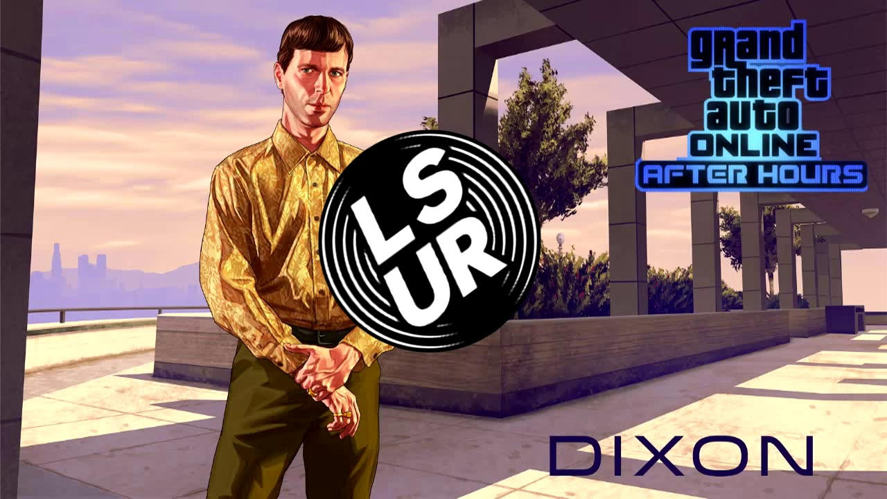 Los Santos Underground Radio (GTA Online: After Hours Dixon Mix Radio  Station) + DOWNLOAD MP3