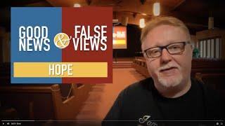 Good News & False Views - Hope