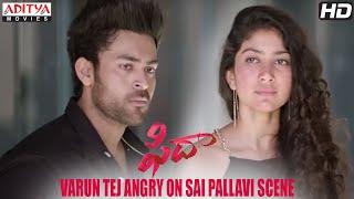 Fidaa Scenes | Varun Tej Angry On Sai Pallavi  Scene | Sekhar Kammula