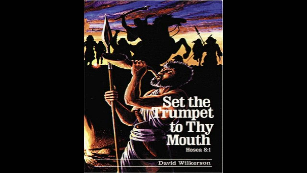 David Wilkerson Set The Trumpet To Thy Mouth Fisher Of Men