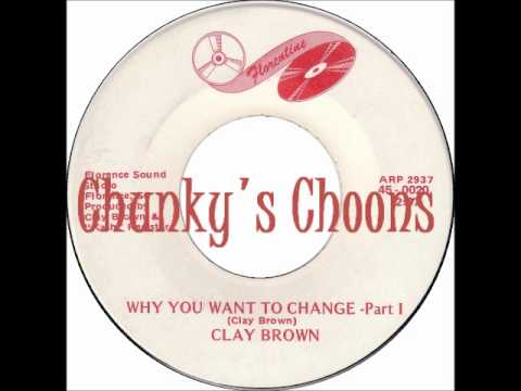 Clay Brown - Why You Want To Change  Part 1