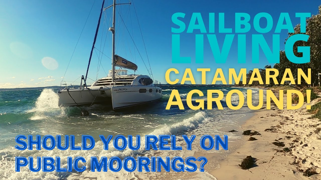 CATAMARAN AGROUND! SHOULD YOU STRUST PUBLIC MOORINGS?