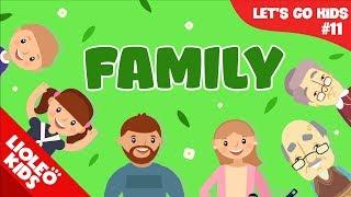 Bé học tiếng Anh về  Gia đình - Family | [Trọn bộ 20 chủ đề từ vựng sách Let's go] [Lioleo Kids]