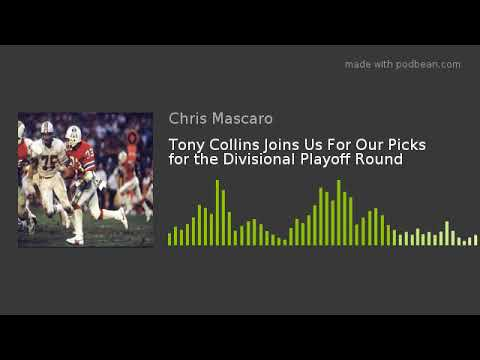 Tony Collins Joins Us For Our Picks for the Divisional Playoff Round