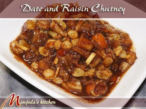 Date and Raisin Chutney Recipe by Manjula, Indian Gourmet Cuisine