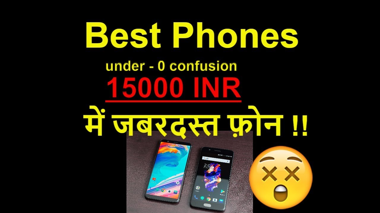 Best Phones Of Under 15000 Inr 250 Usd