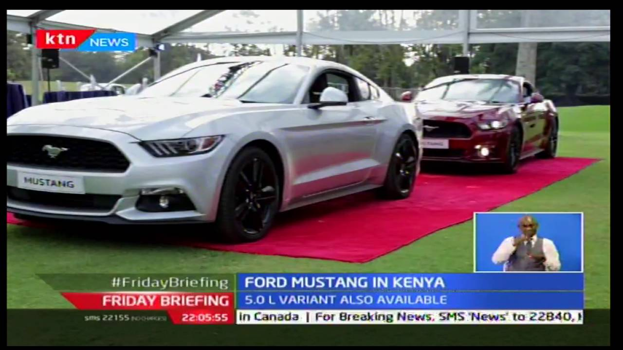 Friday Briefing Kenya Welcomes Ford Mustang As It Launches Two