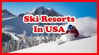 Ski Resorts - The 5 Best Ski Resorts In USA | America Skiing Guide