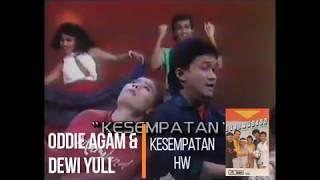 Oddie Agam & Dewi Yull - Kesempatan (1988)