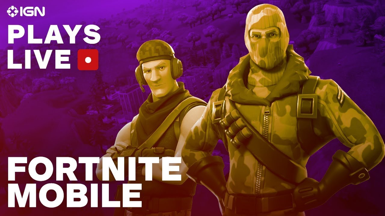 Fortnite On Ios Gameplay Livestream Ign Plays Live Youtube