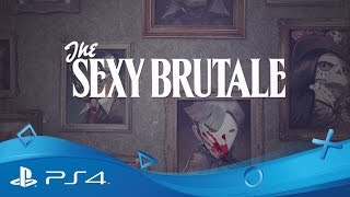 The Sexy Brutale | Gameplay Trailer | PS4