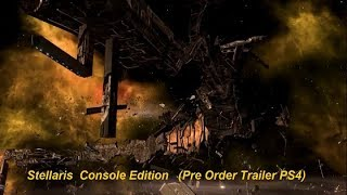 Stellaris  Console Edition   Pre Order Trailer PS4