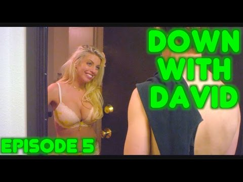 """DOWN WITH DAVID"" // EP 5 of 6 // Guest Star Britney Amber"