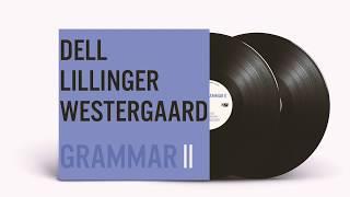 "DELL LILLINGER WESTERGAARD  ""Grammar II"" (teaser)"