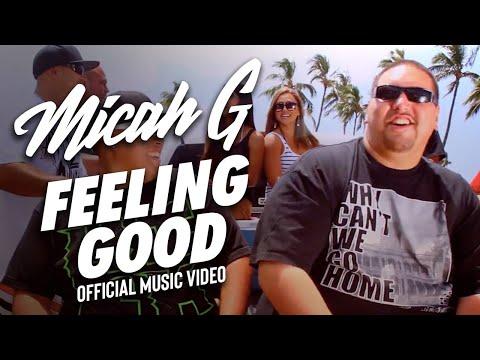 Micah G - Feeling Good (Official Music Video)