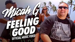 Micah G - Feeling Good (Official Music Video)
