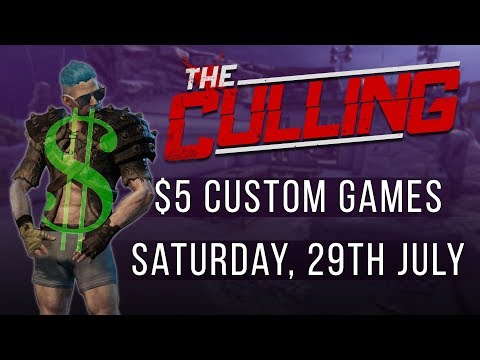 The Culling PC $5 Customs - 29th July