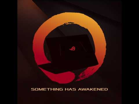 Something Has Awakened | ROG