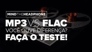 FLAC vs. MP3: VOCÊ CONSEGUE OUVIR A DIFERENÇA?