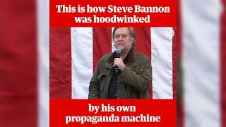 How Steve Bannon was hoodwinked by his own propaganda machine