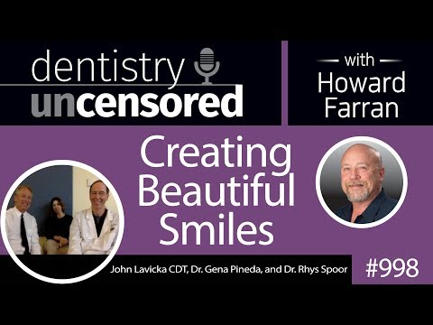 998 Creating Beautiful Smiles with John Lavicka CDT, Dr. Gena Pineda, and Dr. Rhys Spoor