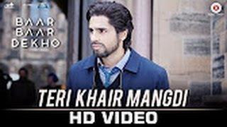 Teri Khair Mangdi Video Song Teaser – Baar Baar Dekho Ft  Sidharth Malhotra & Katrina Kaif HD   YouT