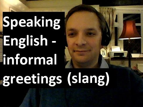 English pronunciation 32 informal greetings slang british english english pronunciation 32 informal greetings slang british english m4hsunfo