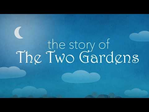 The Story Of The Two Gardens