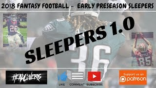 2018 Fantasy Football -  Top 5 Early Sleepers 1.0  ( QB / RB / WR / TE )