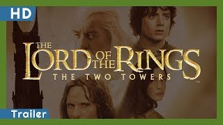 The Lord of the Rings: The Two Towers (2002) Trailer