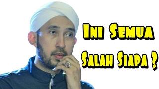 Download Mp3 Lagu Untuk Indonesia - Ini Semua Salah Sipa   Habib Ali Zainal Abidin Assegaf