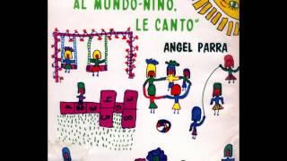 Angel Parra - Al Mundo Niño le Canto [1968] [Album Completo]