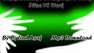 Desaparecidos VS Masters At Work - Ibiza VS Work by DjLiadAsaf.wmv