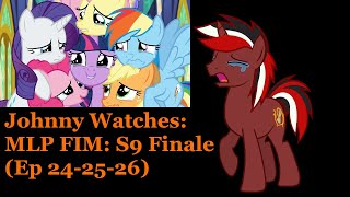 Johnny Watches MLP FIM S9 Finale (Ep 242526) (Blind Commentary)