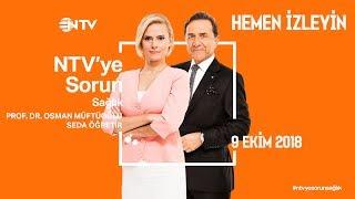 Osman Müftüoğlu ile NTV'ye Sorun 9 Ekim 2018