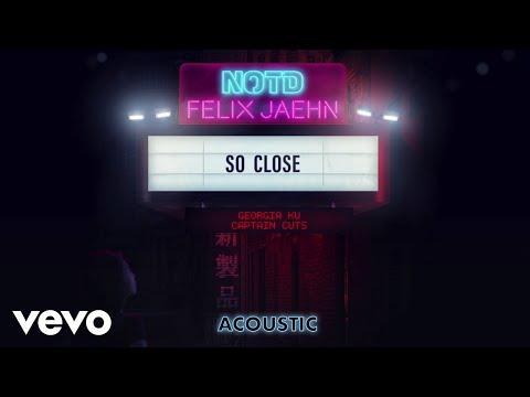 NOTD, Felix Jaehn, Georgia Ku - So Close (Acoustic) ft. Captain Cuts