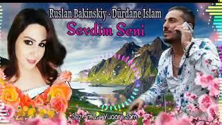 Ruslan Bakinskiy-Durdane Islam-(Seni Sevdim.2019)