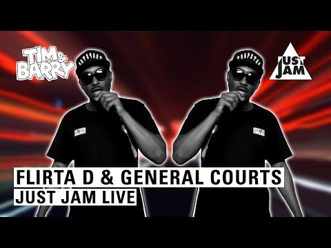 JUST JAM LIVE | FLIRTA D & GENERAL COURTS