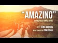 """Amazing"" - Inspirational song by Pinkzebra feat. Benji Jackson"