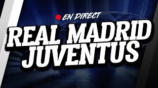 🔴 direct / live : real madrid - juventus // club house ( real - juve )