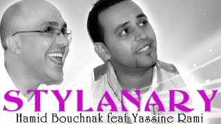 Hamid Bouchnak | Stylanary | Feat Yassine Rami (Titre complet HQ)