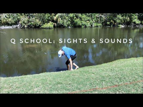 Q School: Sights & Sounds