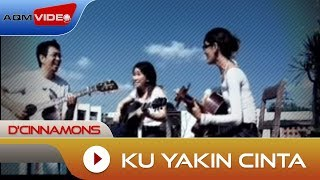 D'Cinnamons - Ku Yakin Cinta | Official Video
