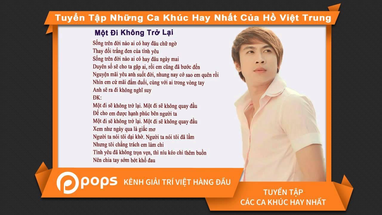 Tuyển Tập Những Ca Khúc Hay Nhất Của Hồ Việt Trung