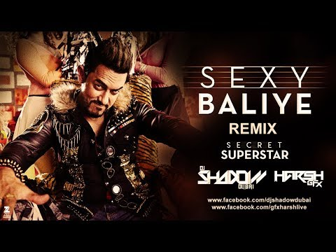 Sexy Baliye | Remix | DJ Shadow Dubai | Aamir Khan | Secret Superstar | Mika Singh | 2017