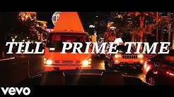 TILL - PRIME TIME 🔥🔥 (Official Music Video)