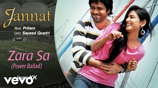 Zara Sa - Power Ballad Best Audio Song - Jannat|Emraan Hashmi,Sonal Chauhan|Pritam|KK