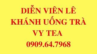 Diễn viên Lê Khánh hướng dẫn cách giảm cân trong 07 ngày cùng trà Vy & Tea || Hotline: 0909.64.7968