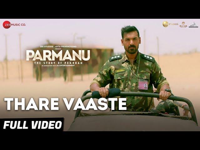 Thare Vaaste - Full Video | PARMANU:The Story Of Pokhran | John Abraham |Divya Kumar |Sachin - Jigar