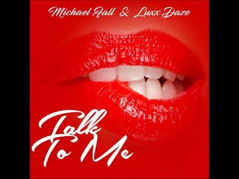 Michael Fall & Luxx Daze - Talk To Me (Radio Edit)